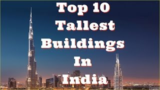 Top 10 Tallest Buildings in India by Height - Skyscrapers