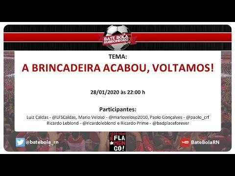 139- #BBRN - A BRINCADEIRA ACABOU, VOLTAMOS! - PRÉ JOGO #FLAxFLU - 28/01/2019