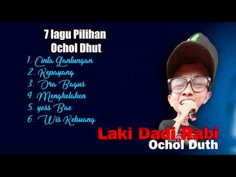 THE Best  7 Tembang OCHOL DHUT TERBARU