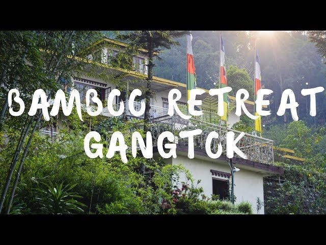 Bamboo Retreat Hotel, Rumtek, Sikkim