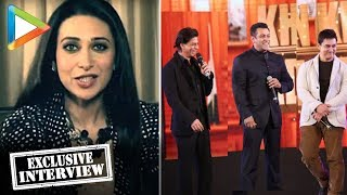 Karisma Kapoor Talks About Salman Khan, Aamir Khan And Shahrukh Khan