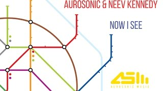 Aurosonic Neev Kennedy Now I See Chill Out Mix