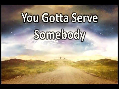 Creator & Redeemer: You Gotta Serve Somebody