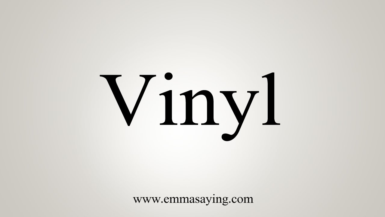 How To Say Vinyl