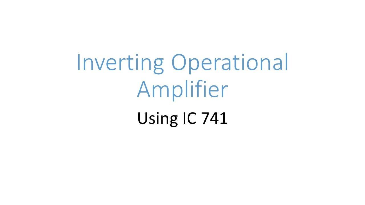 Inverting Operational Amplifier Youtube Basic Using Ic 741