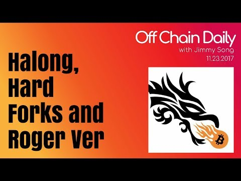 Sidechains, Halong Mining, Roger Ver and More Hard Forks - Off Chain Daily, 2017.11.23