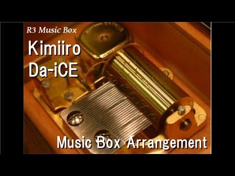 Kimiiro/Da-iCE [Music Box]