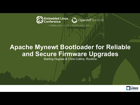Apache Mynewt Bootloader for Reliable and Secure Firmware Upgrades - Sterling Hughes & Chris Collins