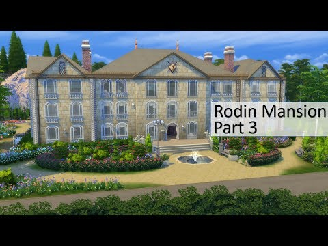 Sims 4 Speed Build #8 | Rodin Mansion | Part 3