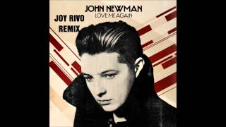 John Newman -  Love me again (Joy Rivo Remix)