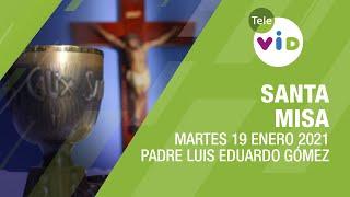 Misa de hoy ⛪ Martes 19 de Enero de 2021, Padre Luis Eduardo Gómez – Tele VID