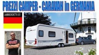 PREZZI CARAVAN E CAMPER in GERMANIA - (Che prezzi !!!!)