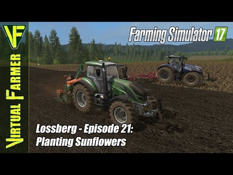 Let's Play Farming Simulator 17 - Lossberg, Episode 21: Planting Sunflowers