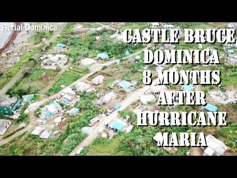 CASTLE BRUCE DOMINICA 8 MONTHS AFTER HURRICANE MARIA - AERIAL DOMINICA