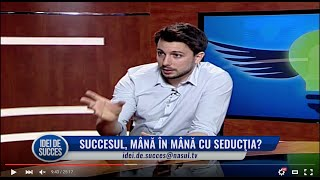 Succesul mana in mana cu seductia Taher Sonu