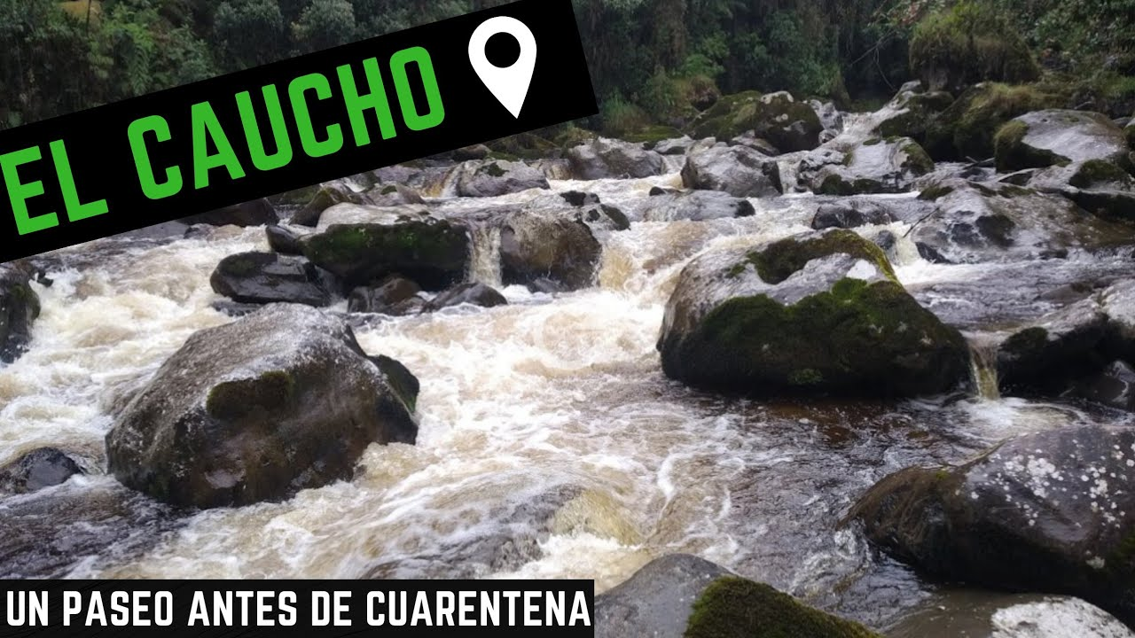 CAMINATA POR EL RIO, DESDE EL CAUCHO HASTA EL PÁRAMO