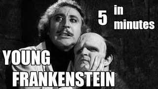 Young Frankenstein in Five Minutes