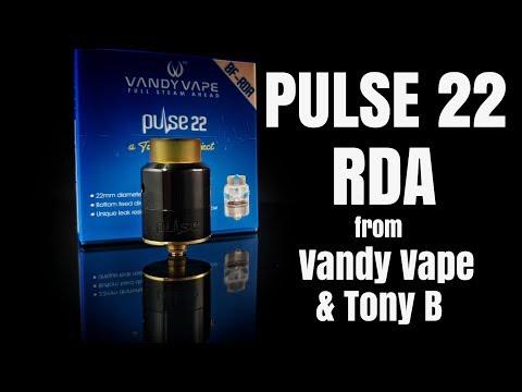The PULSE 22 RDA from Vandy Vape and Tony B - squonk friendly 22mm jobbie