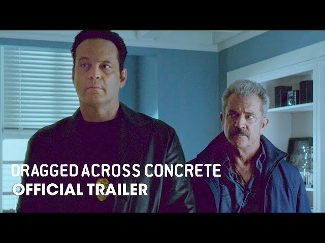 Dragged Across Concrete (2019 Movie) Official Trailer - Mel Gibson, Vince Vaughn, Jennifer Carpenter