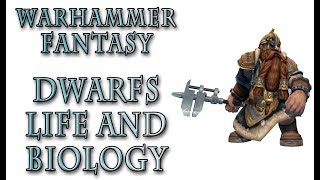 Warhammer Fantasy Lore - The Dwarfs, Biology and Life