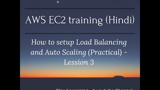 how to setup load balancing and auto scaling in aws in hindi lesson 3