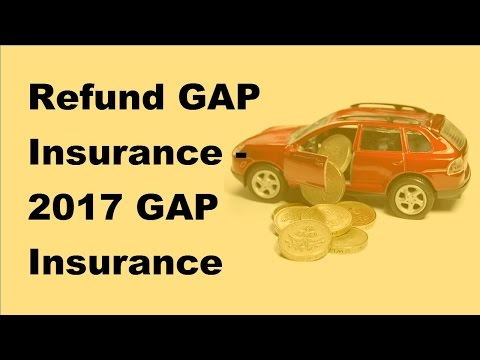 Refund GAP Insurance  - 2017 GAP Insurance Policy Tips