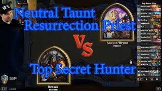 Top Secret Hunter vs Neutral Taunt Resurrection Priest | Hearthstone