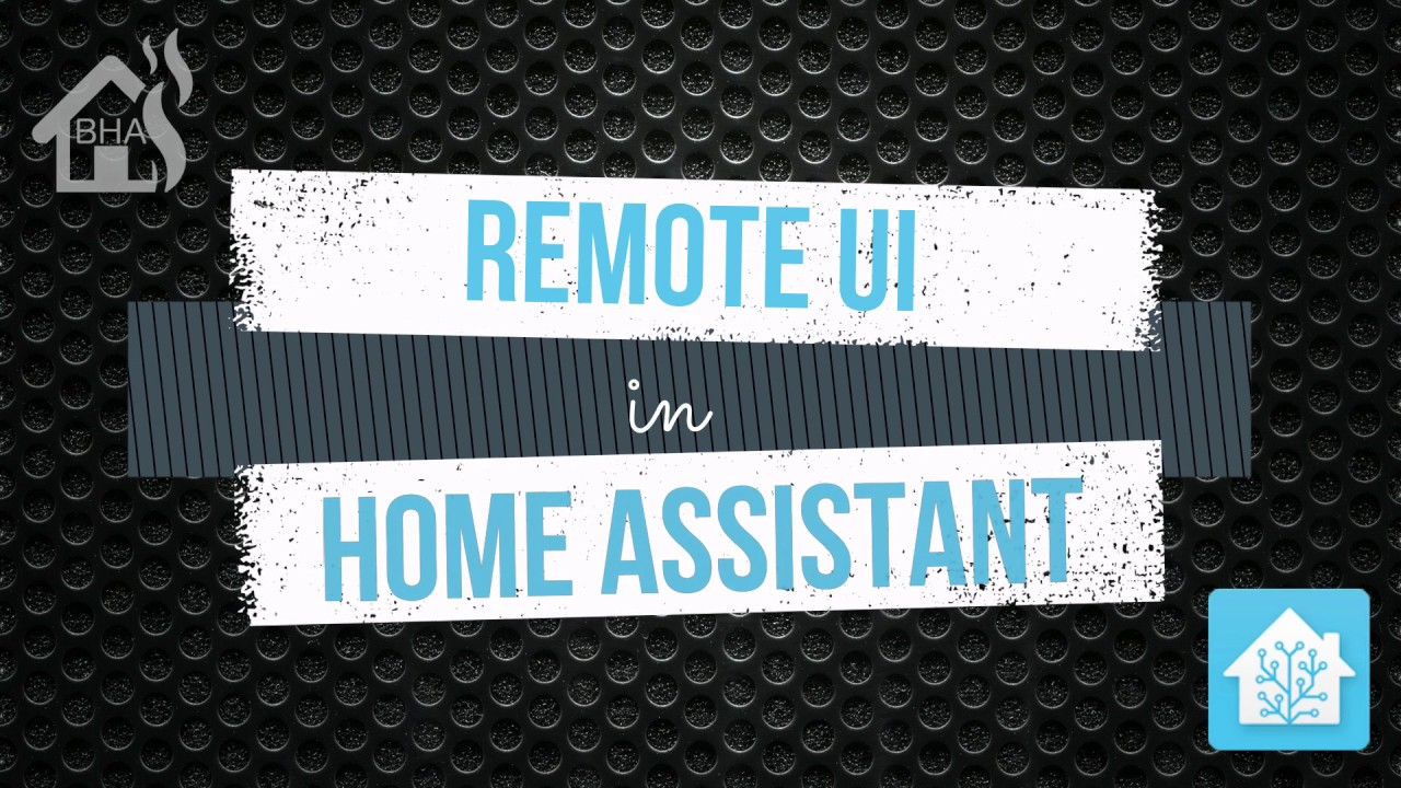 Remote UI in Home Assistant!!