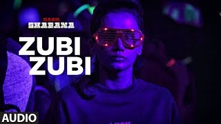 Naam Shabana : Zubi Zubi Full Audio Song | Akshay Kumar, Taapsee Pannu, Taher Shabbir| Audio Jukebox