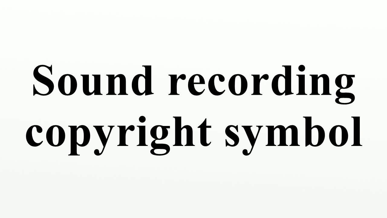 Sound recording copyright symbol youtube buycottarizona Images