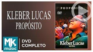 Propósito - Kleber Lucas (DVD COMPLETO)