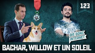Bachar El-Assad, Willow et un soleil - VERINO #123 // Dis donc internet...