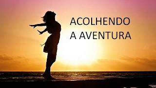 ENCONTRO ONLINE - ACOLHENDO A AVENTURA   30.01.2017