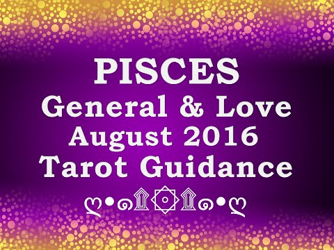 PISCES General & Love AUGUST 2016 Tarot Guidance~DISCONTENT&BOREDOM & RETREAT(Angel of TRUTH)