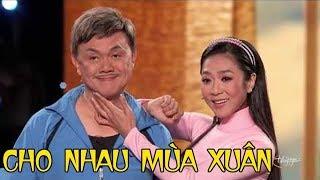 Hài - Chí Tài - Thúy Nga - Việt Hương - Kiều Oanh - Cho Nhau Mùa Xuân