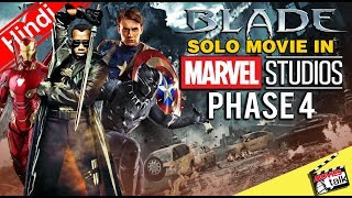 BLADE Solo Movie Is In MCU Phase 4 [Explained In Hindi]