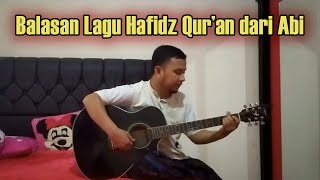 Balasan Lagu Hafidz Qur'an Dari Abi - Cover by Ayah Alisha