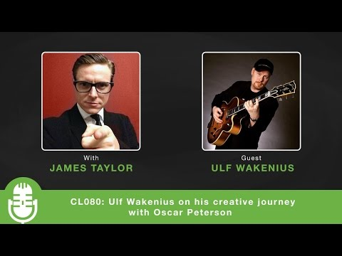 CL080: Ulf Wakenius on his creative journey with Oscar Peterson