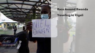 Race Around Rwanda - Traveling to Kigali