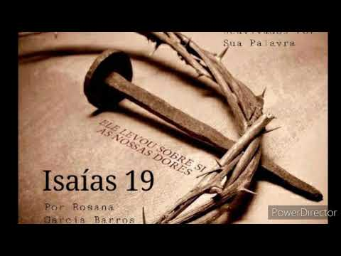 Isaías 19 Comentado por Rosana Barros from YouTube · Duration:  6 minutes 13 seconds