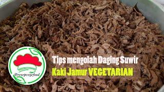 Tips Mudah Mengolah Daging Suwir Vegetarian Dari Kaki Jamur Simple Cepat Dan Nikmat Youtube