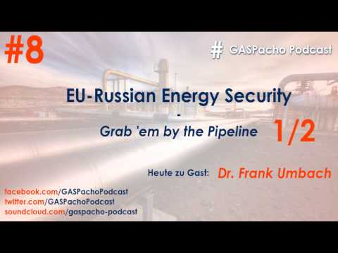 EU-Russian Energy Security - Grab 'em by the Pipeline - Part 1