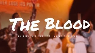 The Blood - Naomi Raine (ft. Dante Bowe)