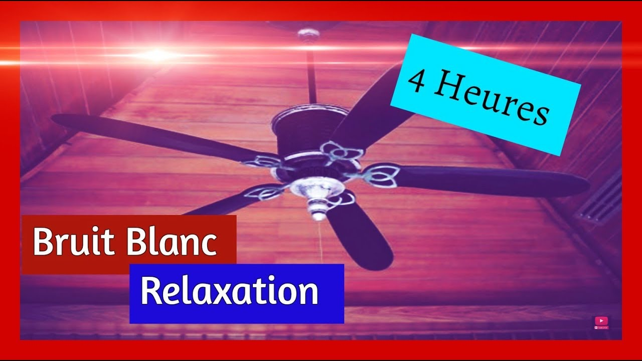 4 heures bruit blanc ventilateur de plafond bruit blanc relaxante pour dormir youtube. Black Bedroom Furniture Sets. Home Design Ideas