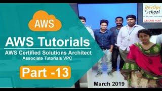 AWS Certified Solutions Architect Associate Tutorials   March 2019   VPC   Part 13