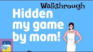 Hidden my game by mom - escape room: Complete Walkthrough Guide - iOS Gameplay (by hap Inc.)