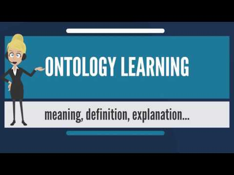 What is ONTOLOGY LEARNING? What does ONTOLOGY EARNING mean? ONTOLOGY EARNING meaning