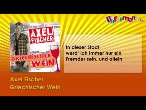 Axel Fischer - Griechischer Wein ++ BALLERMANN.TV KARAOKE