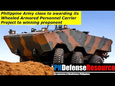 Philippine Army Close To Awarding Its Wheeled Armored Personnel Carrier Project To Winning Proponent