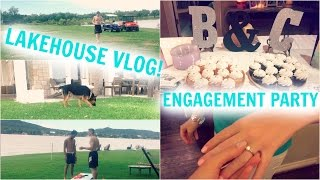 WEEKEND VLOG! Lake house & Engagement Party!